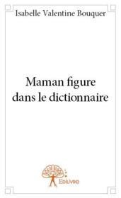 Maman figure dans le dictionnaire - Couverture - Format classique