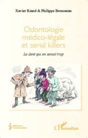 Odontologie médico légale et serial killers ; la dent qui en savait trop - Couverture - Format classique