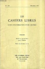 LES CAHIERS LIBRES REVUE D'INFORMATION ET DE CULTURE N°124 DECEMBRE 1971 - Reliefs et perspectives - Notes de lecture. - Couverture - Format classique