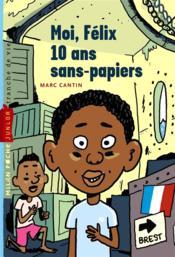 Moi Félix, 10 ans, sans papier t.1 - Couverture - Format classique
