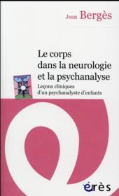 Le corps dans la neurologie et la psychanalyse : leçons cliniques d'un psychanalyste d'enfants - Couverture - Format classique