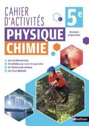 Physique - chimie ; 5e ; cahier d'activités (édition 2018) - Couverture - Format classique