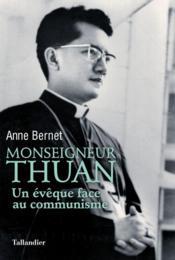 Le cardinal Thuan ; un évêque face au communisme - Couverture - Format classique