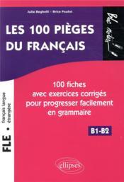 FLE ; les 100 pièges du français ; B1>B2 - Couverture - Format classique