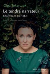 Le tendre narrateur ; conférence du Nobel - Couverture - Format classique