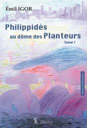 Philippidès au dôme des planteurs - Couverture - Format classique