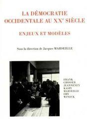 La démocratie occidentale au XXe siècle ; enjeux et modèles - Intérieur - Format classique
