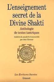 L'enseignement de la divine Shakti ; anthologie des textes tantriques - Couverture - Format classique