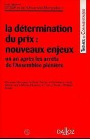 La determination du prix :nouveaux enjeux un an apres les arrets de l'assemblee pleniere - 1ere ed. - Couverture - Format classique