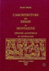 L' architecture des essais de montaigne - memoire artificielle et mythologie - Couverture - Format classique