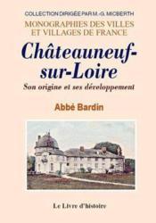 Chateauneuf-Sur-Loire - Son Origine Et Ses Developpements - Couverture - Format classique