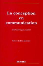 La conception en communication ; méthodologie qualité - Couverture - Format classique
