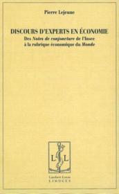 Discours d'experts en economie,de l'insee au journal le monde - Couverture - Format classique
