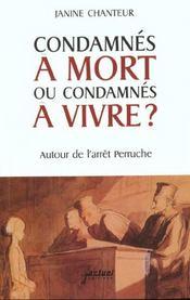 Condamnes A Mort Ou Condamnes A Vivre ? ; Autour De L'Arret Peruche - Intérieur - Format classique