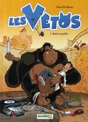 Les vétos t.1 ; garrot gorille - Couverture - Format classique