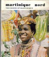 Martinique Nord ( The North of Martinique). - Couverture - Format classique