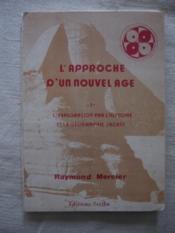 L'approche d'un nouvel age, tome 1 : l'exploration par l'histoire et la géographie sacrée - Couverture - Format classique