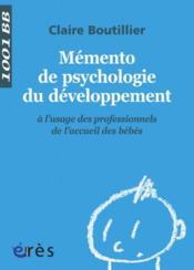 Mémento de psychologie du développement à l'usage des professionnels de l'accueil des bébés - Couverture - Format classique