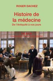 Histoire de la médecine ; de l'Antiquité à nos jours - Couverture - Format classique