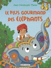 Le plus gourmand des éléphants - Couverture - Format classique