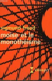 Moïse Et Le Monotheisme. Collection : Idees N° 138 - Couverture - Format classique