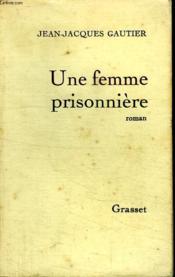 Une Femme Prisonniere. - Couverture - Format classique