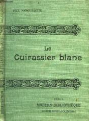 Le Cuirassier Blanc. - Couverture - Format classique