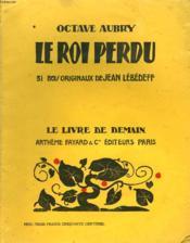 Le Roi Perdu. 31 Originaux De Jean Lebedeff. Le Livre De Demain N° 100. - Couverture - Format classique