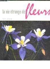 La Vie Etrange Des Fleurs - Couverture - Format classique