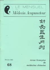 LE MENSUEL DU MEDECIN ACUPUNCTEUR n°68 Fevrier 1980 : Sémiologie et traitement du système énergetique des