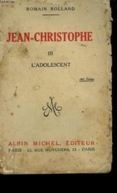 Jean Christophe. Tome 3 : L'Adolescent. - Couverture - Format classique