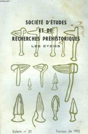 Societe D'Etudes Et De Recherches Prehistoriques. Les Eyzies. Bulletin N° 30. Travaux De 1980. - Couverture - Format classique
