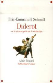 Diderot ou la philosophie de la séduction - Couverture - Format classique