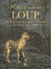 Histoire et mémoire du loup en Poitou-Charentes-Vendée - Couverture - Format classique