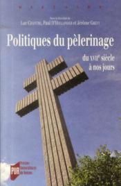 Politiques de pèlerinage ; du XVIIe siècle à nos jours - Couverture - Format classique