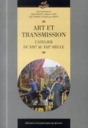 Art et transmission ; l'atelier du XIXe au XXIe siècle - Couverture - Format classique