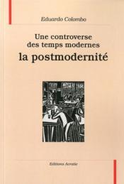Une controverse des temps modernes : la post-modernité - Couverture - Format classique