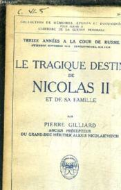 Le Tragique Destin De Nicolas Ii Et De Sa Famille / Treize Annees A La Cour De Russie. - Couverture - Format classique