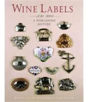 Wine Labels 1730-2003: Worldwide History /Anglais - Couverture - Format classique