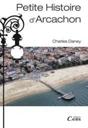Petite histoire d'Arcachon - Couverture - Format classique