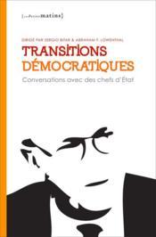 Transitions démocratiques ; conversations avec des chefs d'Etat - Couverture - Format classique