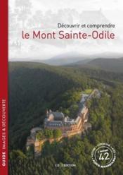 Decouvrir et comprendre le mont sainte-odile - Couverture - Format classique