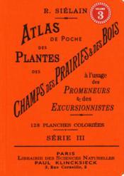 Atlas de poche des plantes des champs, des prairies et des bois à l'usage des promeneurs et des excursionnistes t.3 - Couverture - Format classique