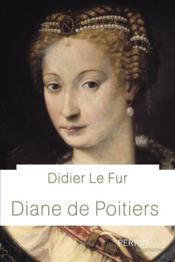 Diane de Poitiers - Couverture - Format classique