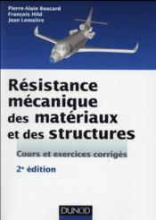 Résistance mécanique des matériaux et des structures ; cours et exercices corrigés (2e édition) - Couverture - Format classique