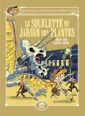 Les aventures fantastiques de Sacré Coeur ; le squelette du jardin des plantes - Couverture - Format classique