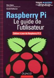 Raspberry Pi ; le guide de l'utilisateur ; édition à jour de Raspberry Pi 3 modèle B - Couverture - Format classique