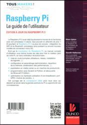 Raspberry Pi ; le guide de l'utilisateur ; édition à jour de Raspberry Pi 3 modèle B - 4ème de couverture - Format classique