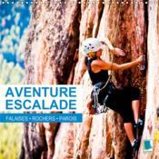 Aventure escalade : falaises, rochers et parois (calendrier mural 2019 300 * 300 mm square) - attent - Couverture - Format classique