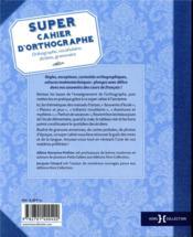 Super cahier d'orthographe - 4ème de couverture - Format classique